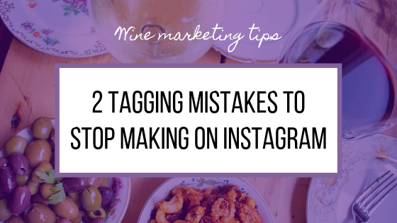2 Tagging Mistakes to Stop Making On Instagram