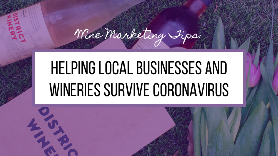Helping Local Businesses and Wineries Survive Coronavirus