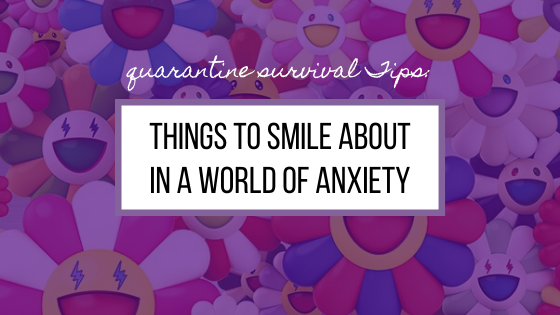 Things to Smile About in a World of Anxiety