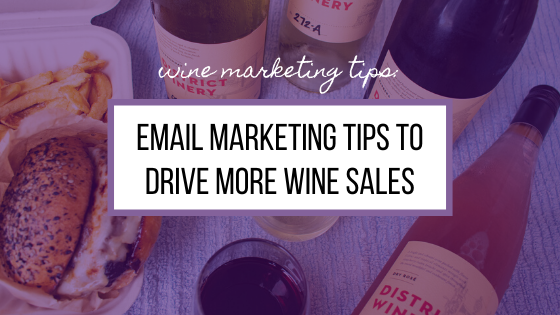 Email Marketing Tips to Drive More Wine Sales