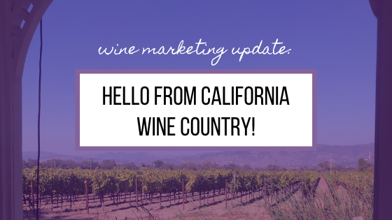 Hello from California Wine Country!